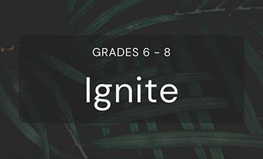 Ignite - Grades 6 to 8